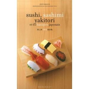 Sushi, sashimi yakitokis et 60 basiques japonais